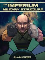 Cover for 'The Imperium Military Structure (Muzik Chronicles)'