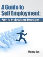Cover for 'A Guide to Self Employment: Path to Professional Freedom'