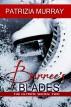 Barree's Blades by Patrizia Murray