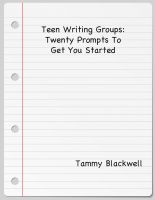 Tammy Blackwell - Teen Writing Groups: Twenty Prompts To Get You Started