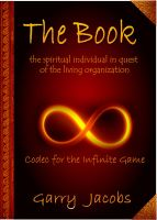 Cover for 'The Book: the spiritual individual in quest of the living organization - Codec for the Infinite Game'
