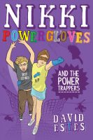 Cover for 'Nikki Powergloves and the Power Trappers (Nikki, #3)'