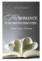 Cover for 'The Romance Publishing Industry: From Top to Bottom'