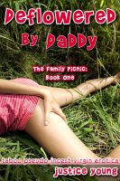 Cover for 'Deflowered By Daddy (The Family Picnic: Book One) (Taboo Pseudo-Incest Virgin Erotica)'