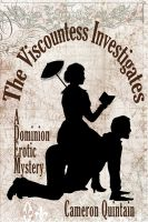 Cover for 'The Viscountess Investigates: A Dominion Erotic Mystery'