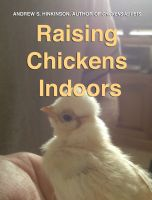 Cover for 'Raising Chickens Indoors'