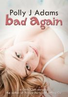 Cover for 'Bad Again (an explicit adult story of double penetration)'