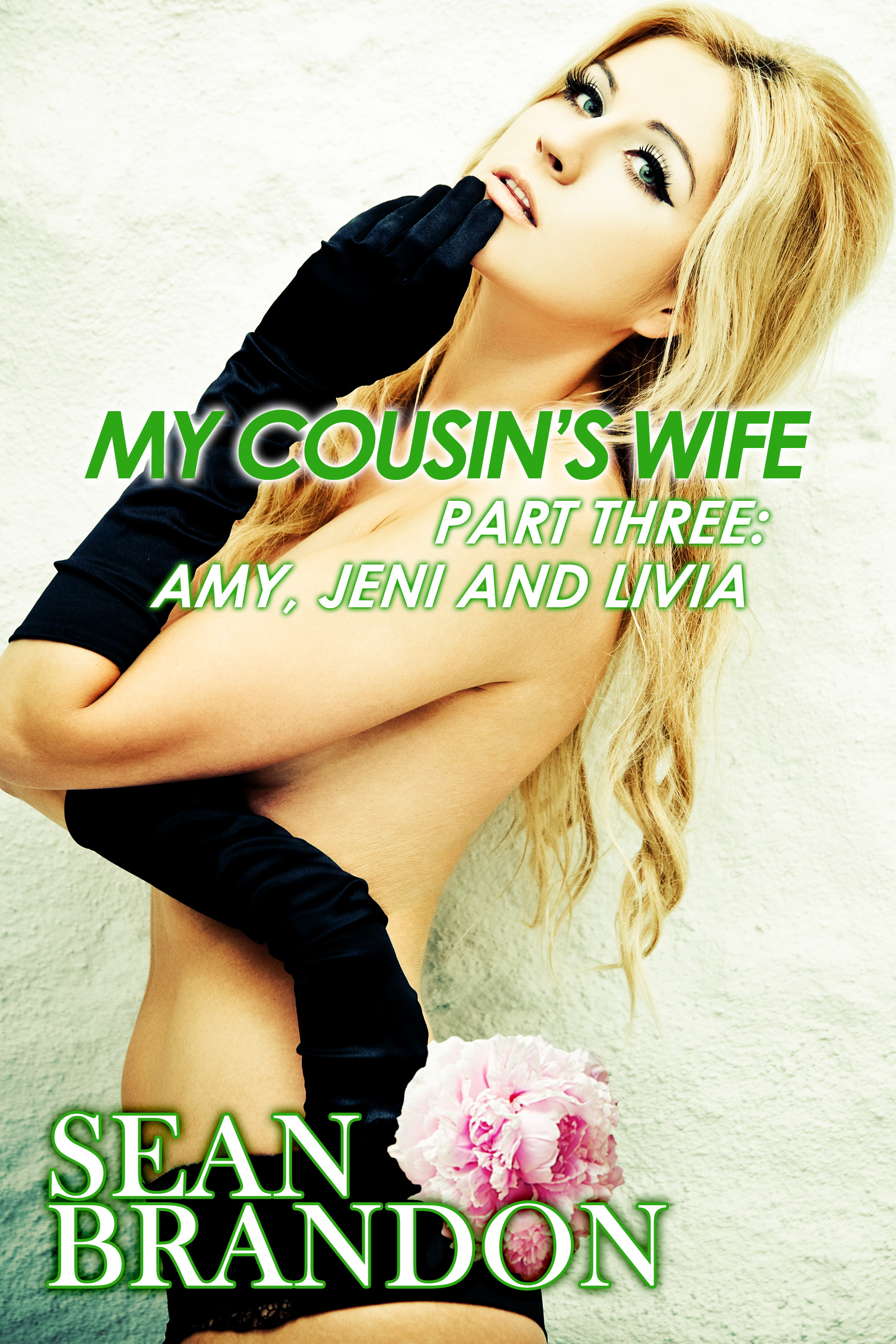 Sean Brandon - My Cousin's Wife Part Three: Amy, Jeni and Livia