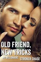 Cover for 'Old Friend, New Tricks (My Billionaire)'