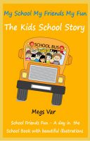 Cover for 'Kids Fun School Book : My School My Friends My Fun'