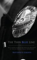 Cover for 'The Thin Blue Line: An In-depth Look at the Policing Practices of the Los Angeles Police Department'