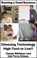 Cover for 'Running a Good Business, Book 6: Choosing Technology - High Tech or Low?'