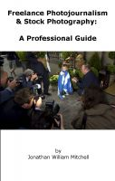 Cover for 'Freelance Photojournalism & Stock Photography: A Professional Guide'
