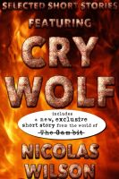 Cover for 'Selected Short Stories Featuring Cry Wolf'