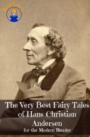 Cover for 'The Very Best Fairy Tales of Hans Christian Andersen for the Modern Reader (Translated)'