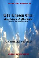 Cover for 'The Chosen One: Guardians of Mankind  (Book 1 of The Chosen One Series)'