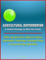 Cover for 'Agricultural Bioterrorism: A Federal Strategy to Meet the Threat - USDA, Agroterrorism, Bioterror History, Superweeds, Superbugs, Emerging Threat to Food Security, Biowarfare'