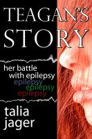 Cover for 'Teagan's Story: Her Battle With Epilepsy'