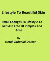 Cover for 'Lifestyle To Beautiful Skin Small Changes To Lifestyle To Get Skin Free Of Pimples And Acne'