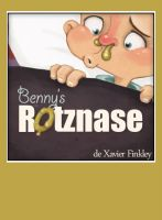 Cover for 'Bennys Rotznase: Ein spaßiges Bilderbuch in Reimen'