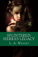Cover for 'Splintered: Sierra's Legacy'
