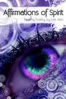 Cover for 'Affirmations of Spirit: Healing Poetry'