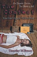Cover for 'The Contest - You Can't Leave 'Till It's Over'