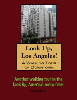Cover for 'Look Up, Los Angeles! A Walking Tour of Downtown'
