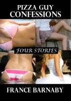Cover for 'Pizza Guy Confessions: Four Stories'