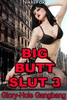 Cover for 'Big Butt Slut 3: Glory-hole Gangbang'