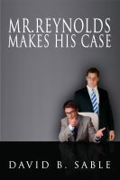 Cover for 'Mister Reynolds Makes His Case'