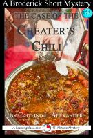 Cover for 'The Case of the Cheater's Chili: A 15-Minute Brodericks Mystery'