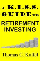 Cover for 'A K.I.S.S. Guide To Retirement Investing'
