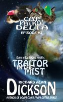 Cover for 'Cat Patrol Delta, Episode #3: Traitor in the Mist'