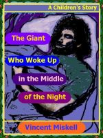Cover for 'The Giant Who Woke Up in the Middle of the Night:  A Children's Story'