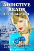 Addictive Reads: The Winter Gift - 7 Uplifting Stories by Best-Selling and Award-Winning Authors by Addictive Reads