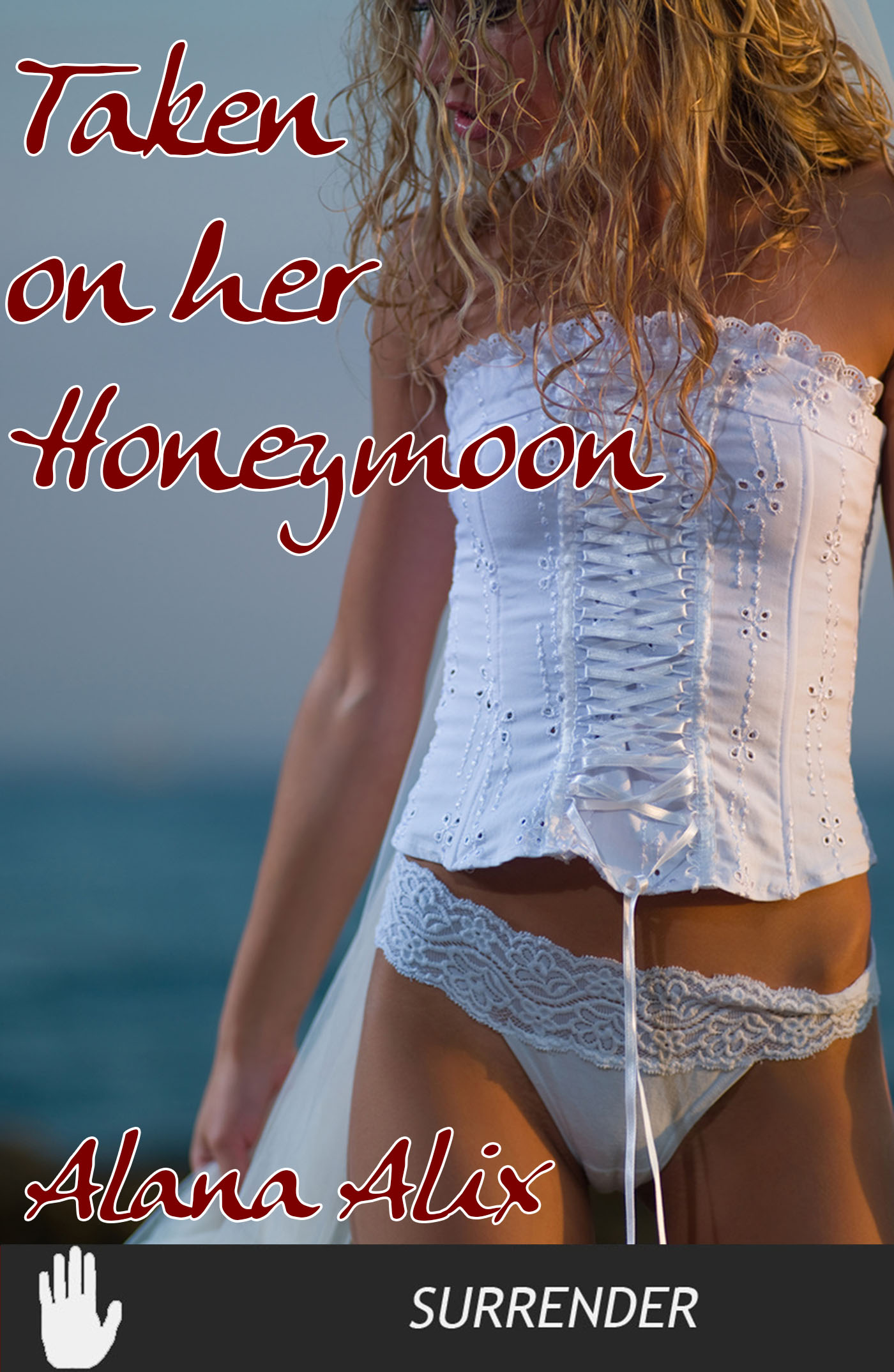 Alana Alix - Taken On Her Honeymoon