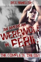 Cover for 'An American Werewolf in Peril - The Complete Trilogy  (Gay Werewolf Erotica)'