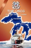 Cover for 'The United States Coast Guard On The Great Lakes'