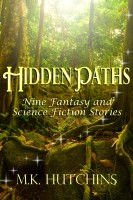 Hidden Paths: Nine Fantasy and Science Fiction Stories