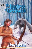 Cover for 'The Huntress of Greenwood'