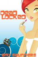 Cover for 'Dead Locked, A Mystery Novel'