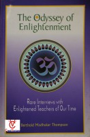 The Odyssey of Enlightenment: Rare Interviews with Enlightened Teachers of Our T