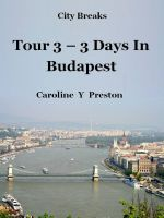 Cover for 'City Breaks - Tour 3 - 3 Days In Budapest'