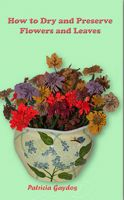 Cover for 'How to Preserve and Dry Flowers'