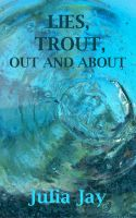 Cover for 'Lies, Trout, Out and About'
