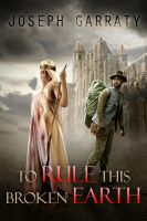 Cover for 'To Rule This Broken Earth'