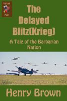 Cover for 'Barbarian Nation: The Delayed Blitz(Krieg)'