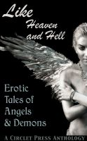 Cover for 'Like Heaven and Hell: Erotic Tales of Angels and Demons'