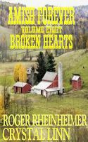 Cover for 'Amish Forever- Volume 8- Broken Hearts'